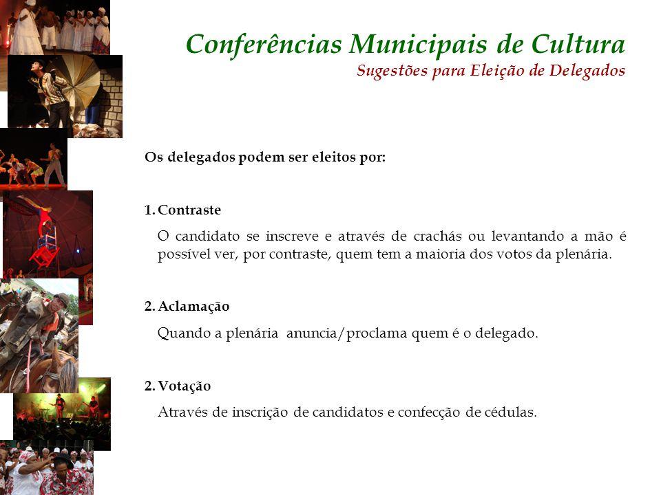 Os delegados podem ser eleitos por: 1.Contraste O candidato se inscreve e através de crachás ou levantando a mão é possível ver, por contraste, quem t