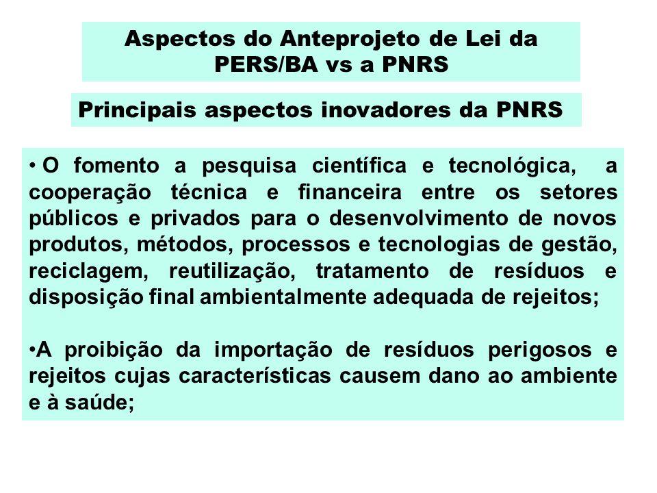 Aspectos do Anteprojeto de Lei da PERS/BA vs a PNRS O fomento a pesquisa científica e tecnológica, a cooperação técnica e financeira entre os setores