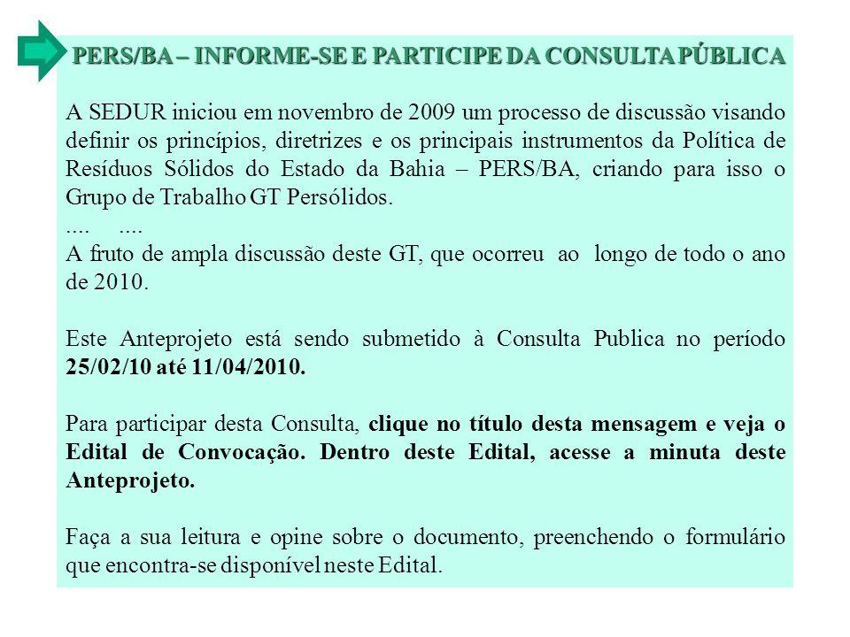 PERS/BA – INFORME-SE E PARTICIPE DA CONSULTA PÚBLICA A SEDUR iniciou em novembro de 2009 um processo de discussão visando definir os princípios, diret