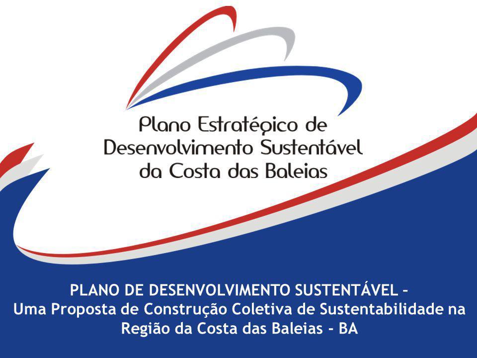 PLANO DE DESENVOLVIMENTO SUSTENTÁVEL – Uma Proposta de Construção Coletiva de Sustentabilidade na Região da Costa das Baleias - BA