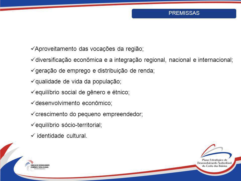 Aproveitamento das vocações da região; diversificação econômica e a integração regional, nacional e internacional; geração de emprego e distribuição d