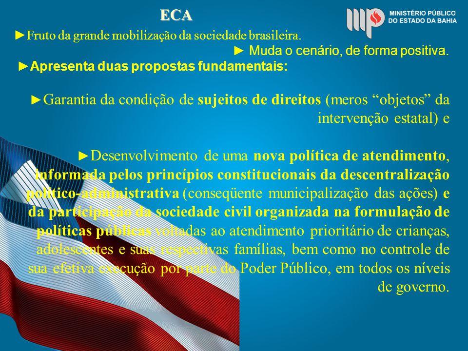 ECA Fruto da grande mobilização da sociedade brasileira.
