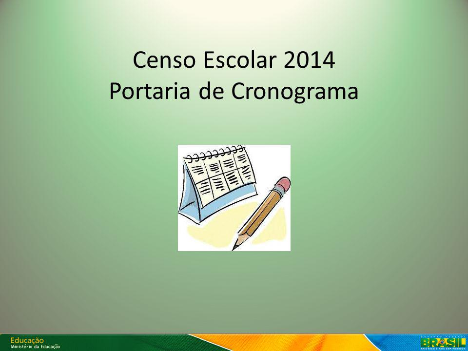 Censo Escolar 2014 Portaria de Cronograma