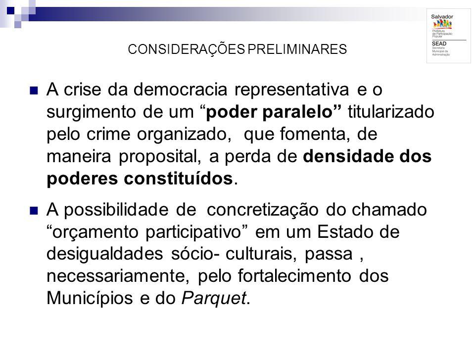 CONSIDERAÇÕES PRELIMINARES A crise da democracia representativa e o surgimento de um poder paralelo titularizado pelo crime organizado, que fomenta, d