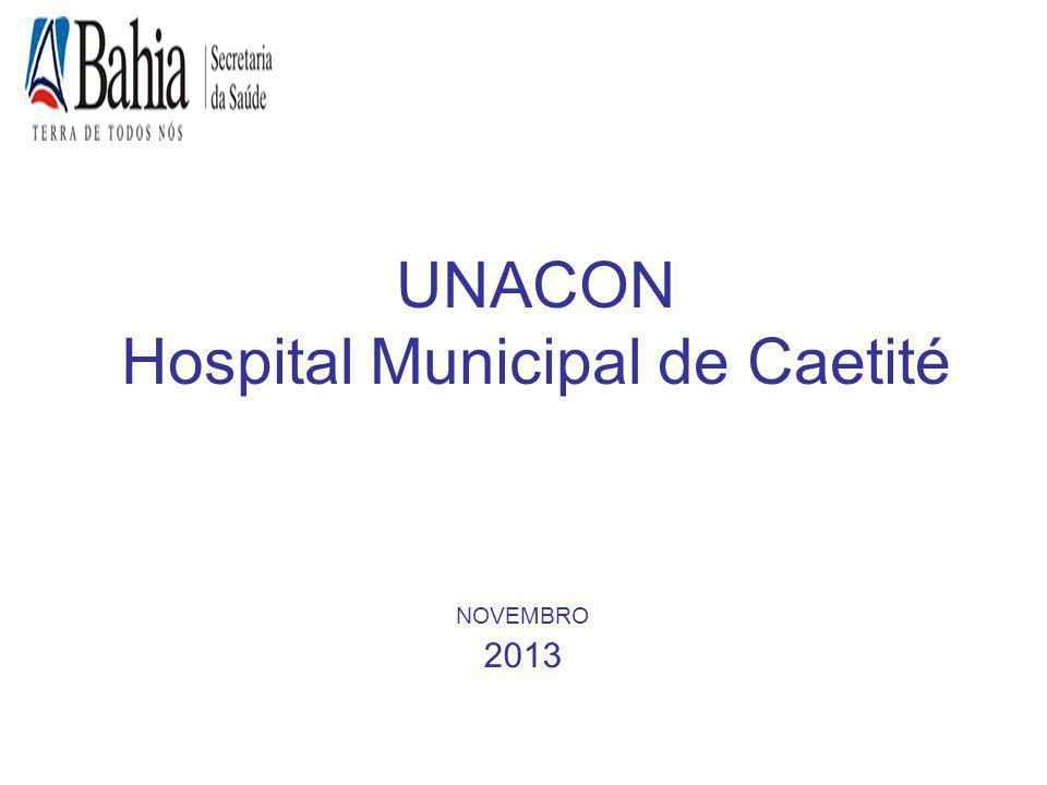 UNACON Hospital Municipal de Caetité NOVEMBRO 2013