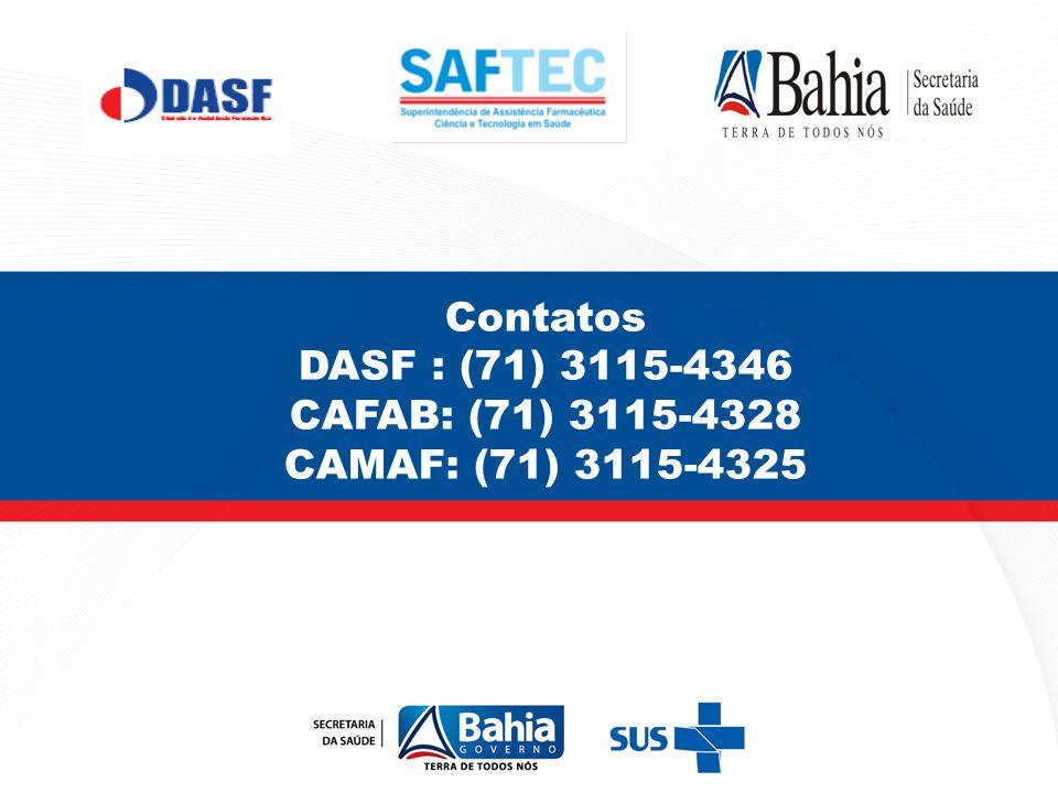 Contatos DASF : (71) 3115-4346 CAFAB: (71) 3115-4328 CAMAF: (71) 3115-4325