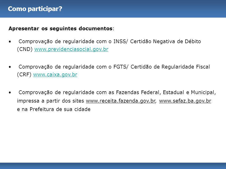 Apresentar os seguintes documentos: Comprovação de regularidade com o INSS/ Certidão Negativa de Débito (CND) www.previdenciasocial.gov.brwww.previden