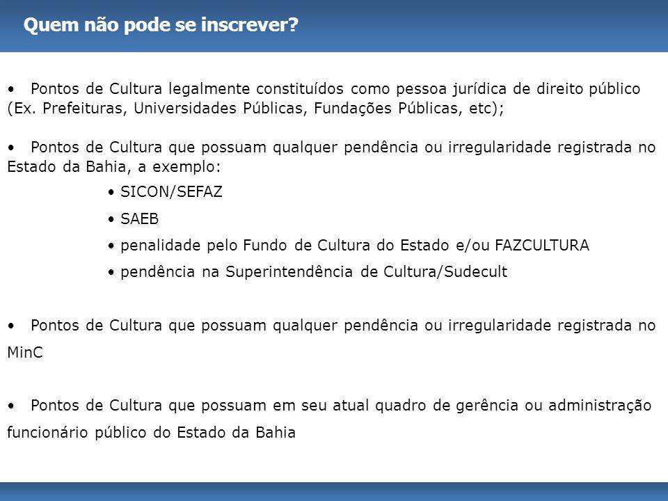 Pontos de Cultura legalmente constituídos como pessoa jurídica de direito público (Ex. Prefeituras, Universidades Públicas, Fundações Públicas, etc);