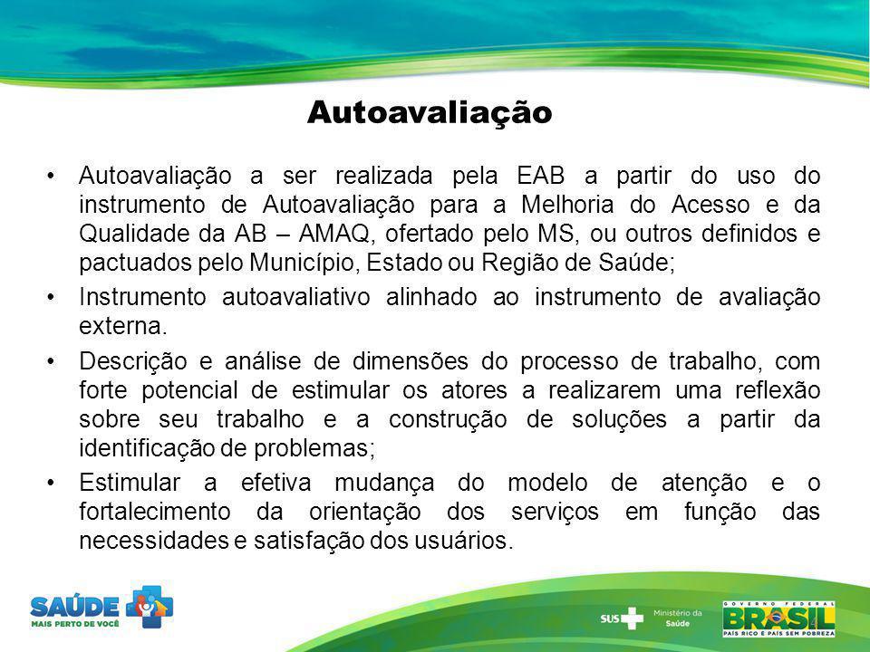 Autoavaliação 4 Autoavaliação a ser realizada pela EAB a partir do uso do instrumento de Autoavaliação para a Melhoria do Acesso e da Qualidade da AB