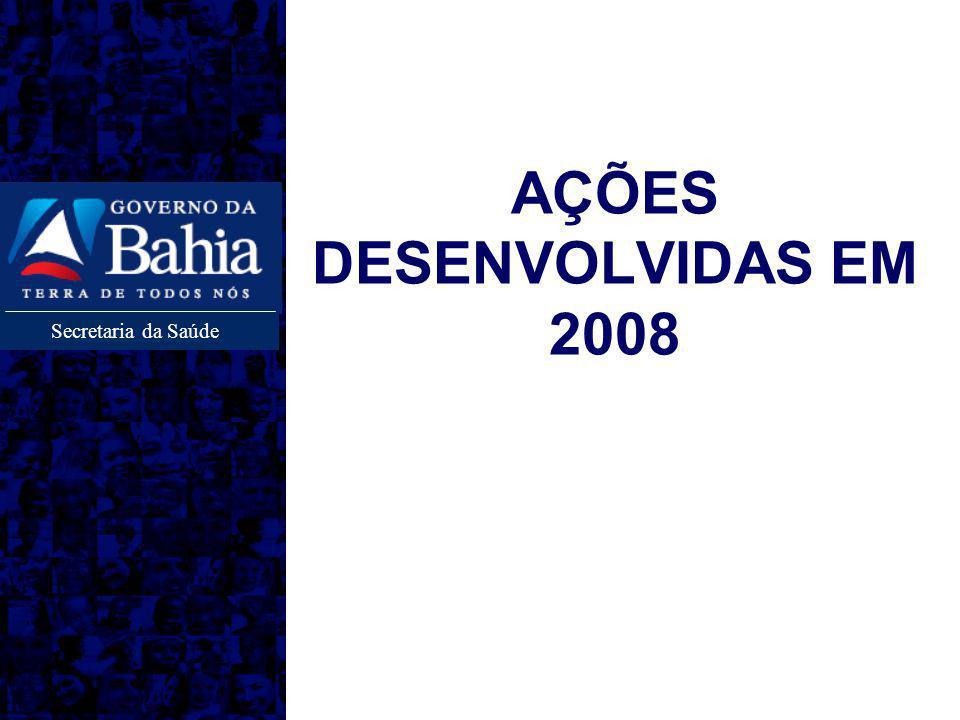 Secretaria da Saúde AÇÕES DESENVOLVIDAS EM 2008