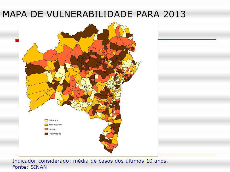 MAPA DE VULNERABILIDADE PARA 2013 Indicador considerado: média de casos dos últimos 10 anos. Fonte: SINAN