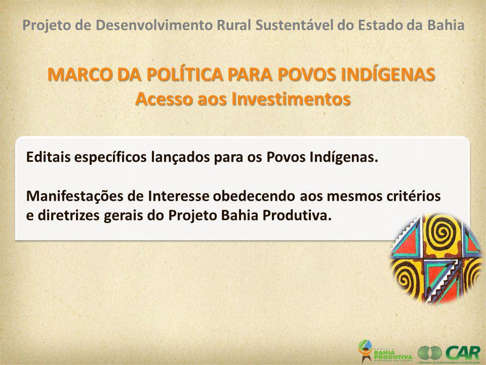 MARCO DA POLÍTICA PARA POVOS INDÍGENAS Acesso aos Investimentos Editais específicos lançados para os Povos Indígenas. Manifestações de Interesse obede