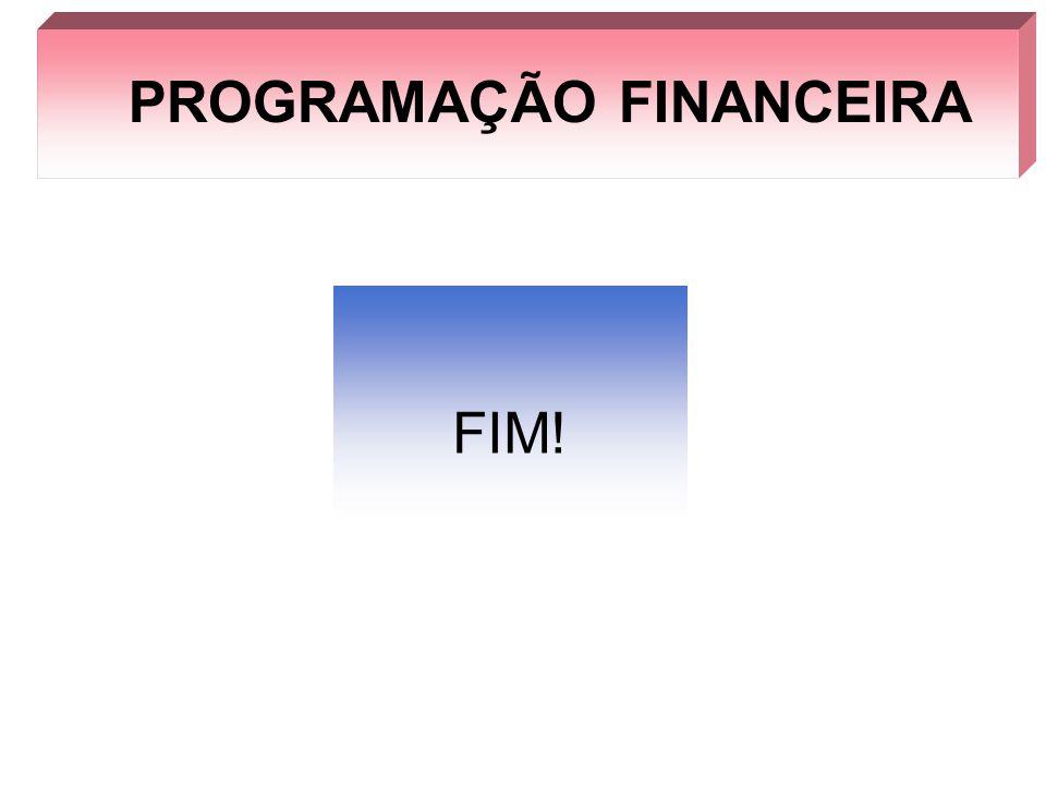 PROGRAMAÇÃO FINANCEIRA FIM!