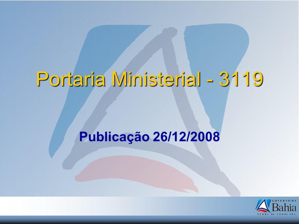 PORTARIA 3119, de 26 de dezembro de 2008 Art.