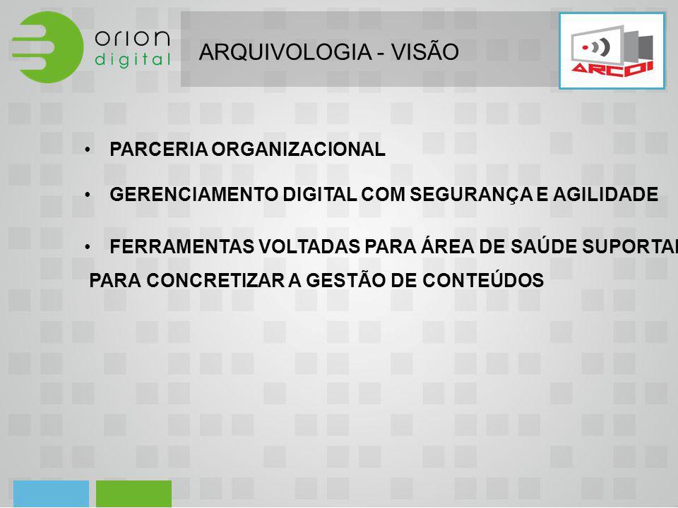 ARQUIVOLOGIA - VISÃO GERENCIAMENTO DIGITAL COM SEGURANÇA E AGILIDADE FERRAMENTAS VOLTADAS PARA ÁREA DE SAÚDE SUPORTANDO A CIÊNCIA DE ARQUIVOLOGIA PARA