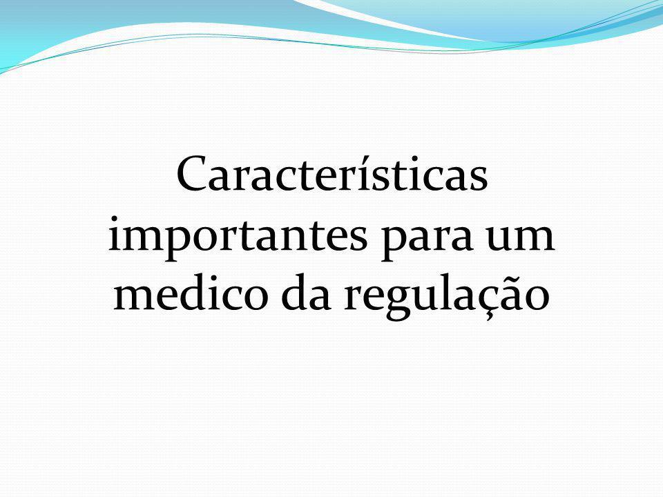 Características importantes para um medico da regulação