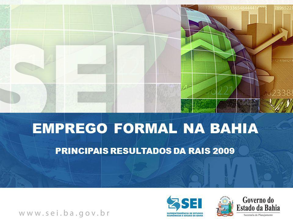 PIB TRIMESTRAL Bahia – 4º Trimestre de 2009 Bahia – 4º Trimestre de 2009 EMPREGO FORMAL NA BAHIA PRINCIPAIS RESULTADOS DA RAIS 2009