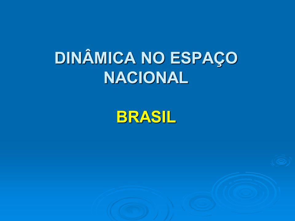 DINÂMICA NO ESPAÇO NACIONAL BRASIL