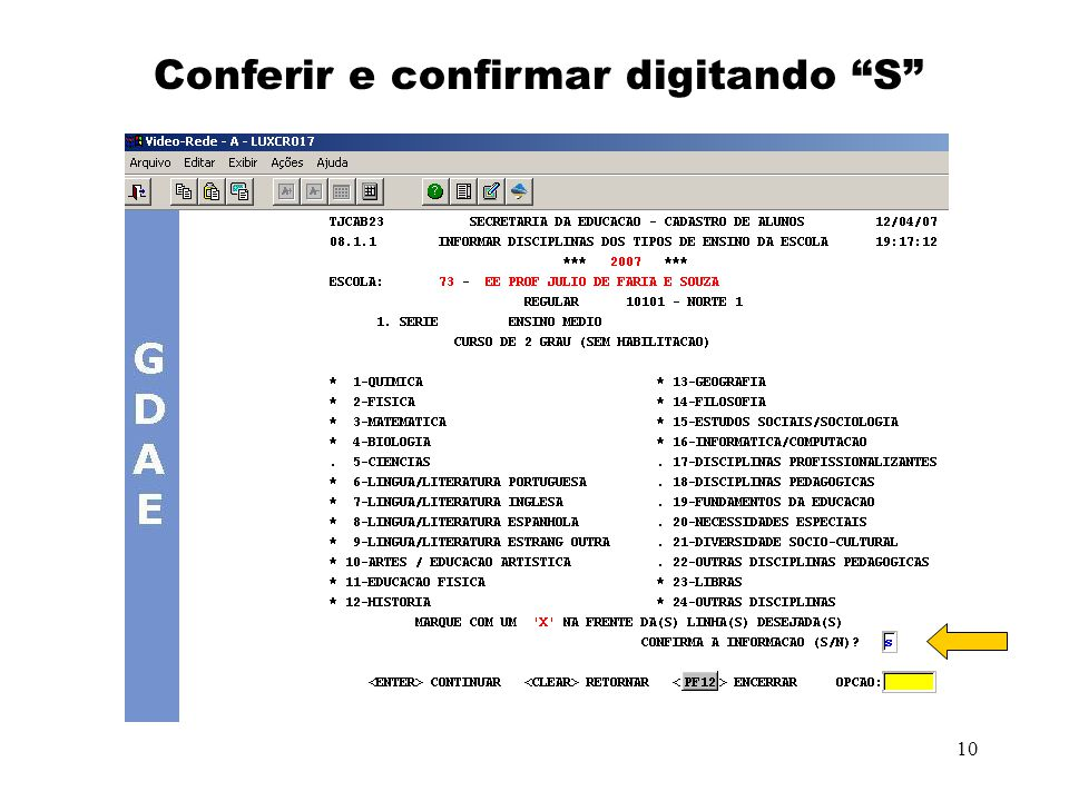 10 Conferir e confirmar digitando S