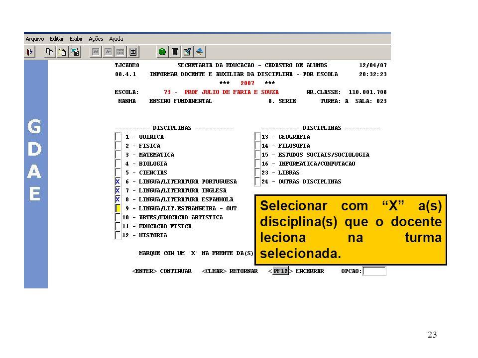 23 Selecionar com X a(s) disciplina(s) que o docente leciona na turma selecionada.