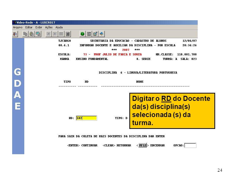 24 Digitar o RD do Docente da(s) disciplina(s) selecionada (s) da turma.