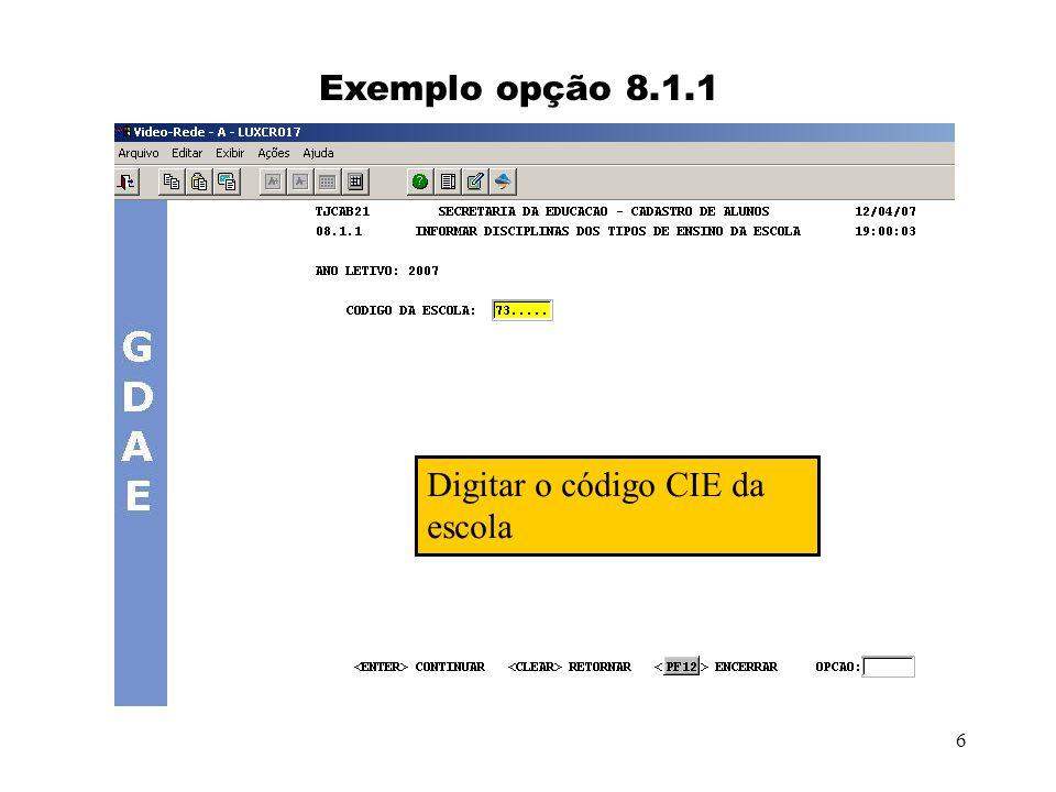 6 Exemplo opção 8.1.1 Digitar o código CIE da escola