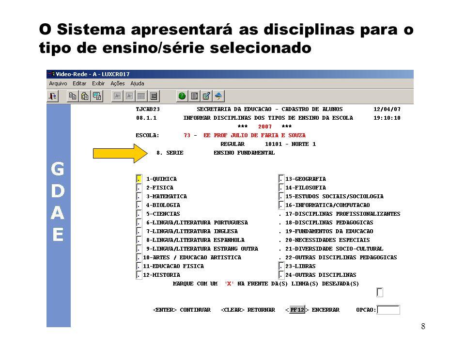 8 O Sistema apresentará as disciplinas para o tipo de ensino/série selecionado