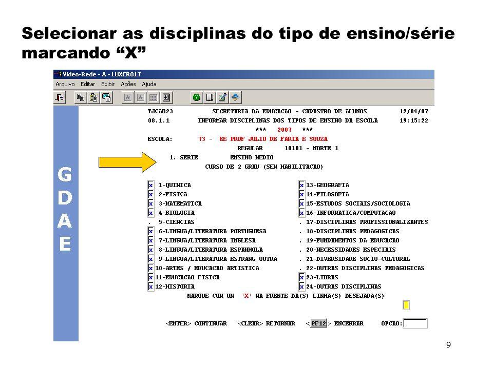 9 Selecionar as disciplinas do tipo de ensino/série marcando X