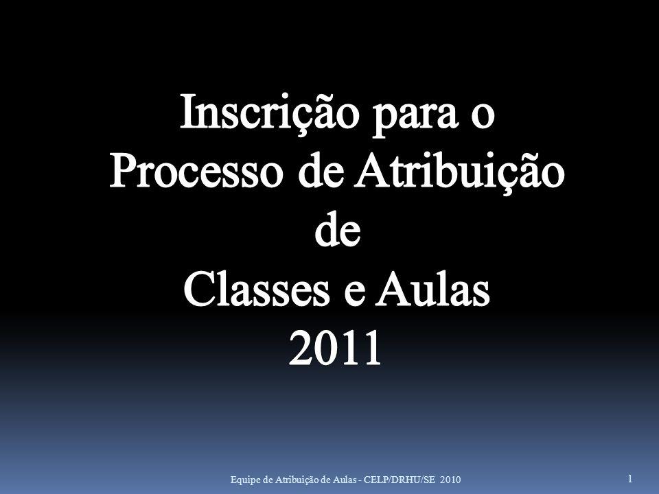 2 SECRETARIA DA EDUCACAO - DEPARTAMENTO DE RECURSOS HUMANOS 00.0.0 ATRIBUICAO DE CLASSES/AULAS INSCRICAO: 1 -INCLUSAO 2 -EXCLUSAO 3 -CONSULTA 4 -REEMISSAO DE COMPROVANTE DA INSCRICAO 5 -ALTERACAO 6 -ARTIGO 22 CADASTRAMENTO: 7 -INCLUSAO / ALTERACAO 8 -CADASTRAMENTO EM OUTRA D.E.