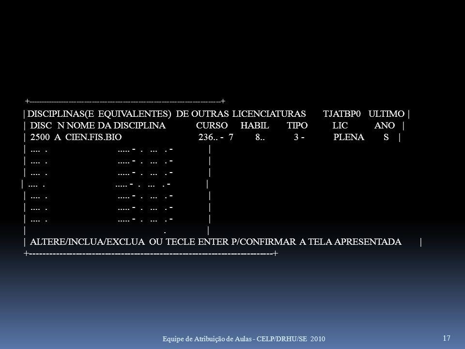 17 +---------------------------------------------------------------------------+   DISCIPLINAS(E EQUIVALENTES) DE OUTRAS LICENCIATURAS TJATBP0 ULTIMO