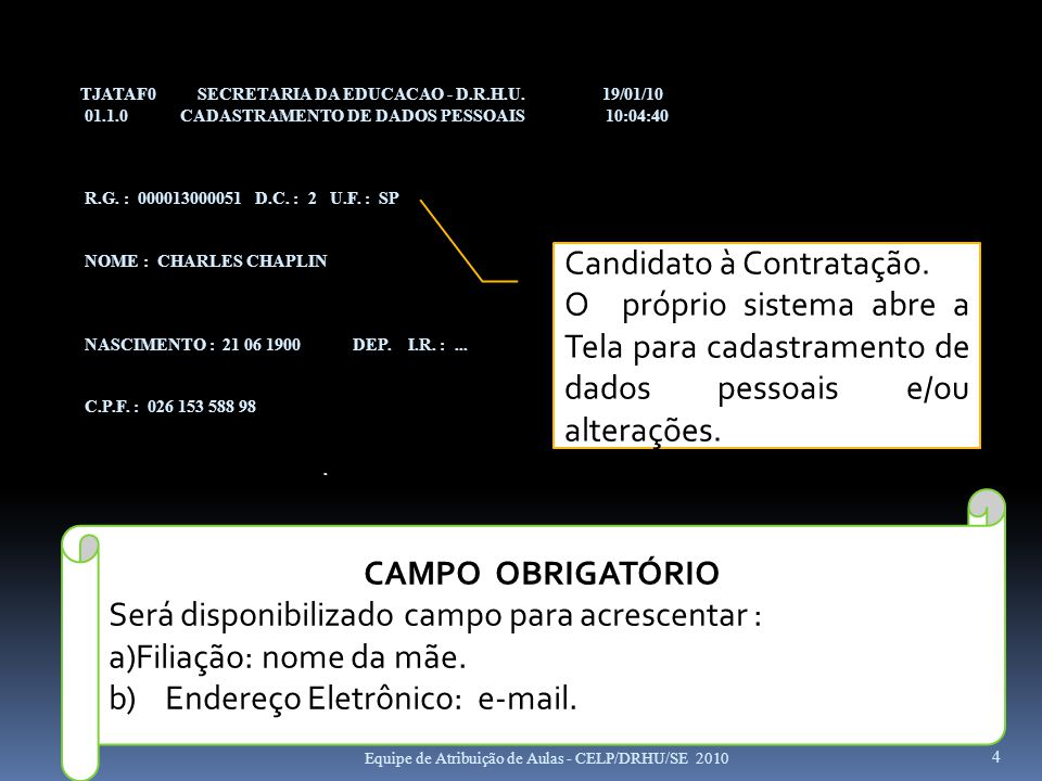 TJATAF0 SECRETARIA DA EDUCACAO - D.R.H.U. 19/01/10 01.1.0 CADASTRAMENTO DE DADOS PESSOAIS 10:04:40 R.G. : 000013000051 D.C. : 2 U.F. : SP NOME : CHARL