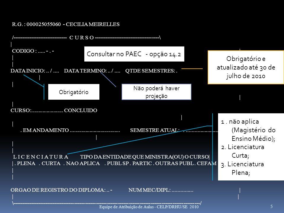 26 CORREÇÕES Equipe de Atribuição de Aulas - CELP/DRHU/SE 2010