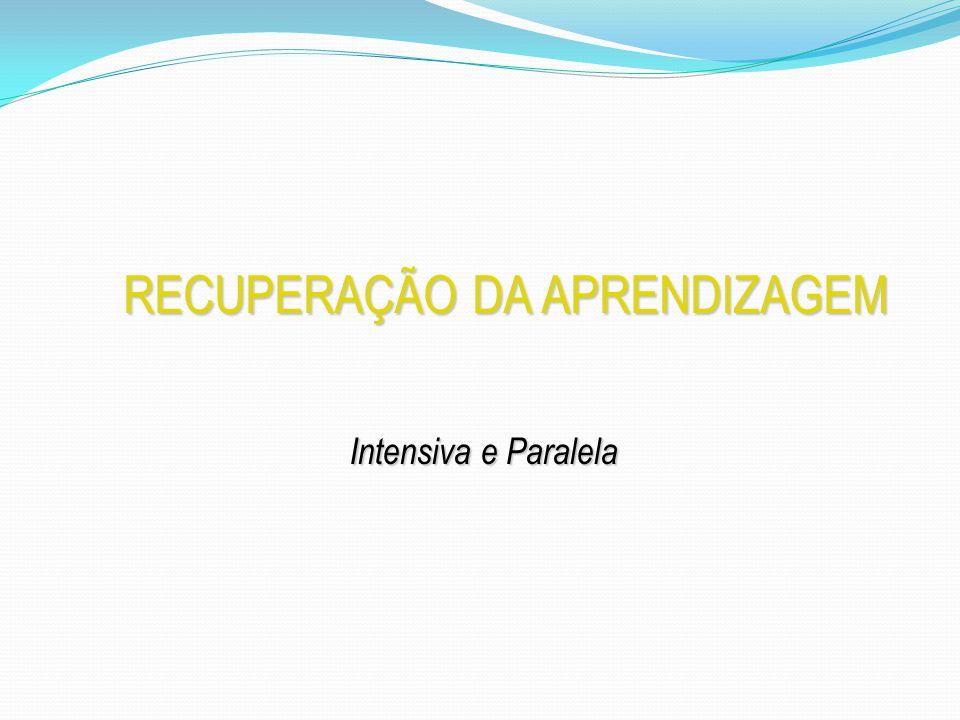 RECUPERAÇÃO DA APRENDIZAGEM Programas Projeto Intensivo de Ciclo (PIC) - 3ª e 4ª séries.