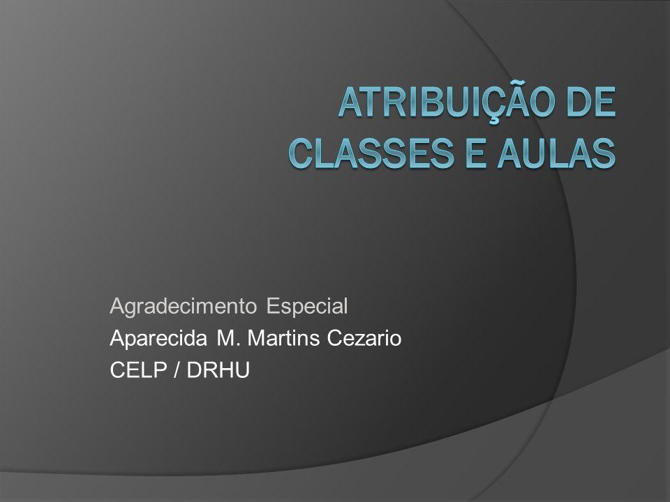 Agradecimento Especial Aparecida M. Martins Cezario CELP / DRHU