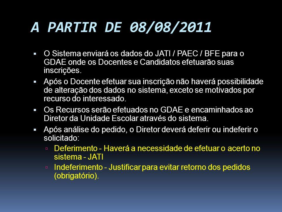 A PARTIR DE 08/08/2011 O Sistema enviará os dados do JATI / PAEC / BFE para o GDAE onde os Docentes e Candidatos efetuarão suas inscrições. Após o Doc