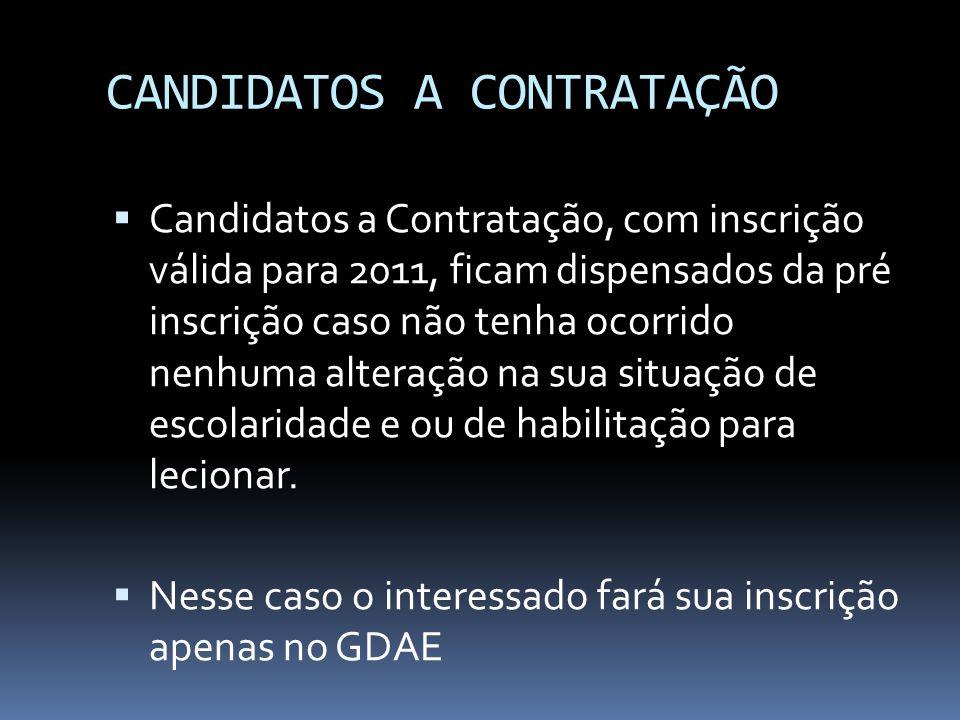 CANDIDATOS A CONTRATAÇÃO Candidatos a Contratação, com inscrição válida para 2011, ficam dispensados da pré inscrição caso não tenha ocorrido nenhuma