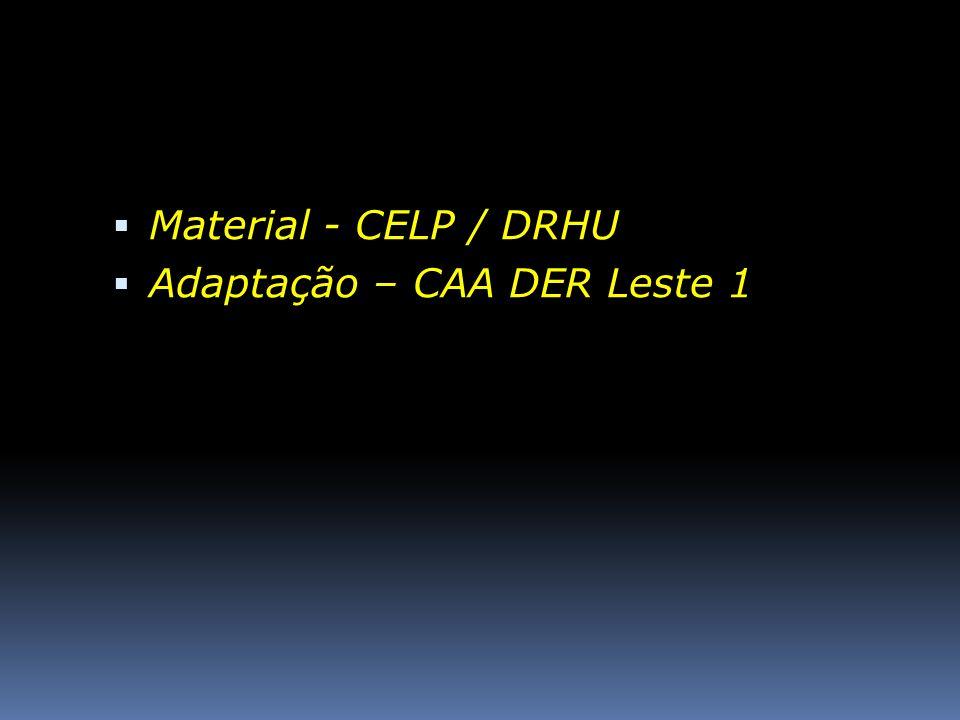 Material - CELP / DRHU Adaptação – CAA DER Leste 1