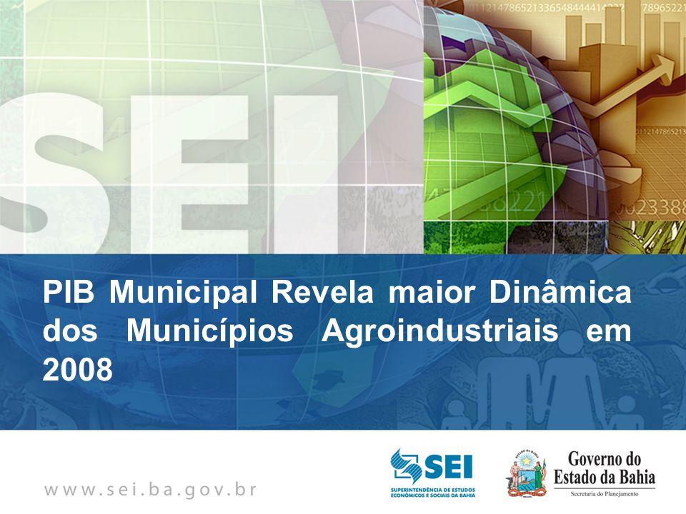 PIB Municipal Tabela 1 Taxa de crescimento do PIB, segundo atividades Bahia: 2006 - 2008 % Fonte: IBGE, SEI