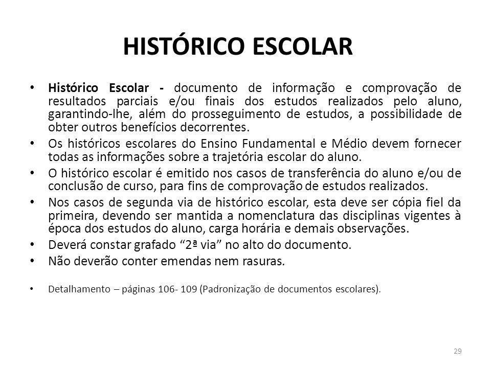 HISTÓRICO ESCOLAR Histórico Escolar - documento de informação e comprovação de resultados parciais e/ou finais dos estudos realizados pelo aluno, gara
