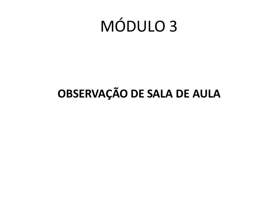 MÓDULO 3 OBSERVAÇÃO DE SALA DE AULA