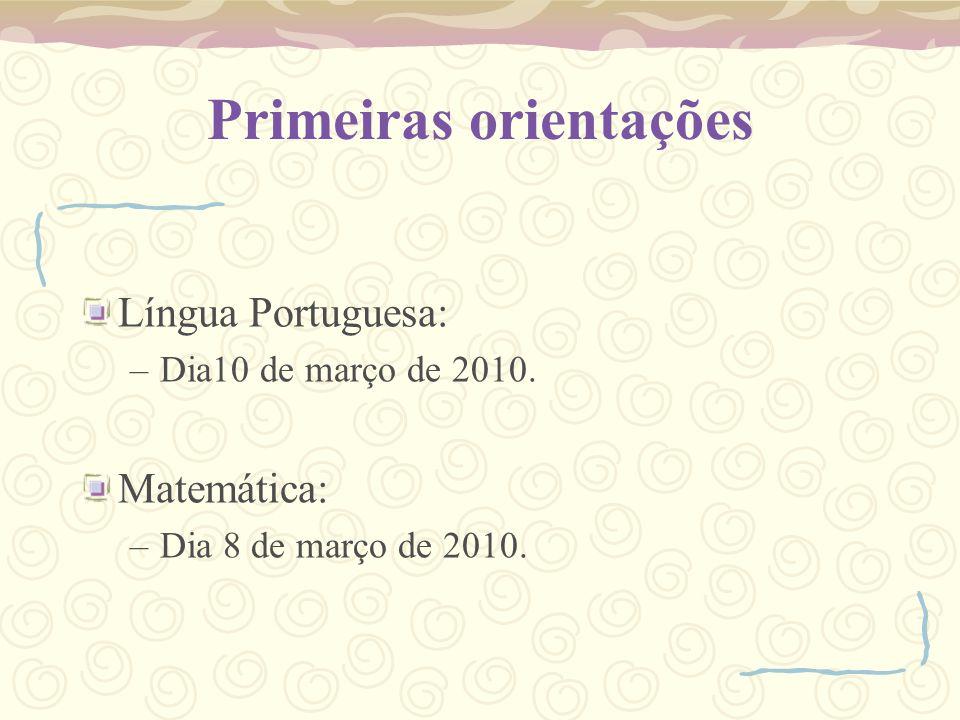 Primeiras orientações Língua Portuguesa: –Dia10 de março de 2010.