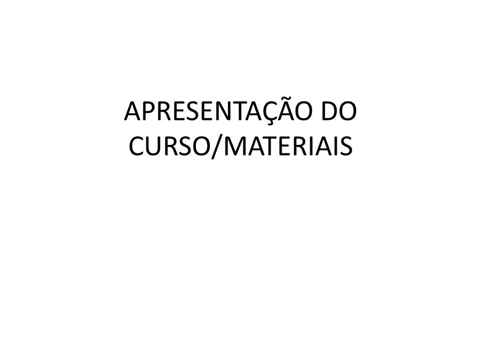 APRESENTAÇÃO DO CURSO/MATERIAIS