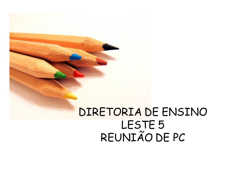 DIRETORIA DE ENSINO LESTE 5 REUNIÃO DE PC