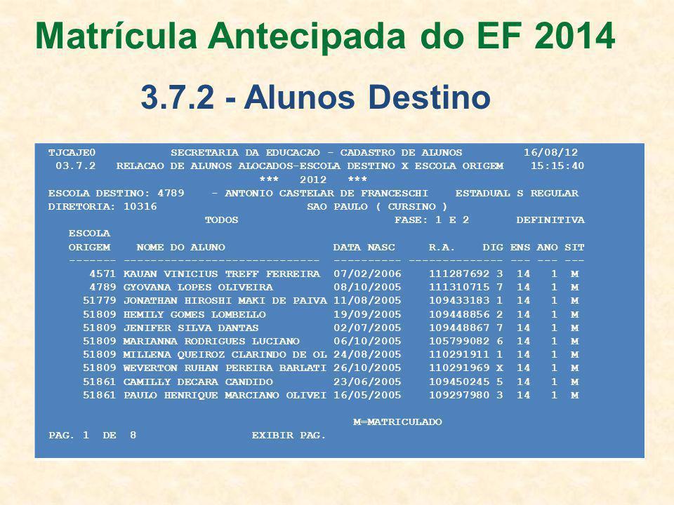 TJCAJE0 SECRETARIA DA EDUCACAO - CADASTRO DE ALUNOS 16/08/12 03.7.2 RELACAO DE ALUNOS ALOCADOS-ESCOLA DESTINO X ESCOLA ORIGEM 15:15:40 *** 2012 *** ESCOLA DESTINO: 4789 - ANTONIO CASTELAR DE FRANCESCHI ESTADUAL S REGULAR DIRETORIA: 10316 SAO PAULO ( CURSINO ) TODOS FASE: 1 E 2 DEFINITIVA ESCOLA ORIGEM NOME DO ALUNO DATA NASC R.A.