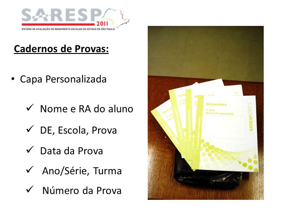 Cadernos de Provas: Capa Personalizada Nome e RA do aluno DE, Escola, Prova Data da Prova Ano/Série, Turma Número da Prova
