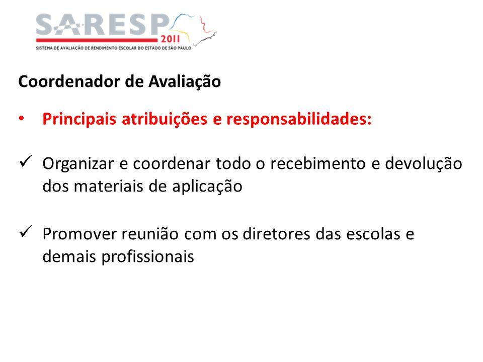 Coordenador de Avaliação Principais atribuições e responsabilidades: Organizar e coordenar todo o recebimento e devolução dos materiais de aplicação P