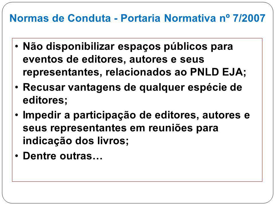 Não disponibilizar espaços públicos para eventos de editores, autores e seus representantes, relacionados ao PNLD EJA; Recusar vantagens de qualquer e