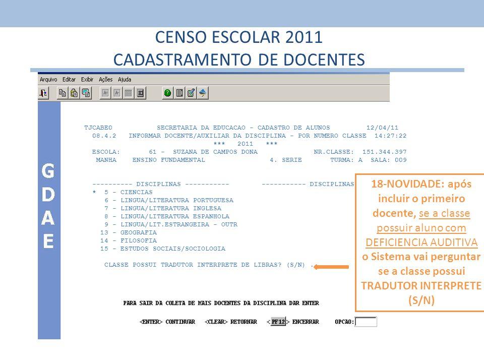 TJCABE0 SECRETARIA DA EDUCACAO - CADASTRO DE ALUNOS 12/04/11 08.4.2 INFORMAR DOCENTE/AUXILIAR DA DISCIPLINA - POR NUMERO CLASSE 14:27:22 *** 2011 ***