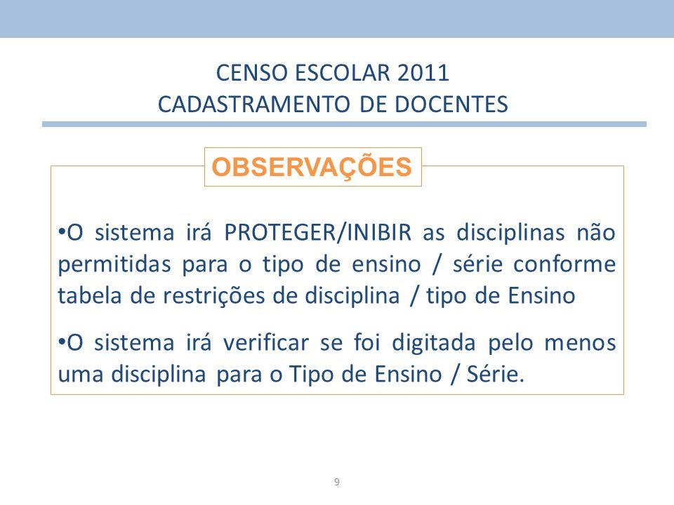 9 O sistema irá PROTEGER/INIBIR as disciplinas não permitidas para o tipo de ensino / série conforme tabela de restrições de disciplina / tipo de Ensi