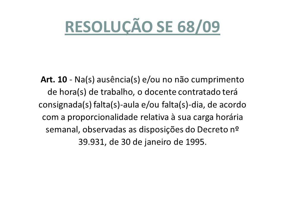 RESOLUÇÃO SE 68/09 Art.